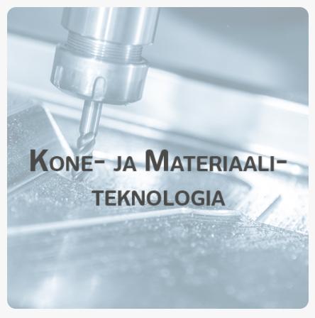 Kone- ja materiaaliteknologia